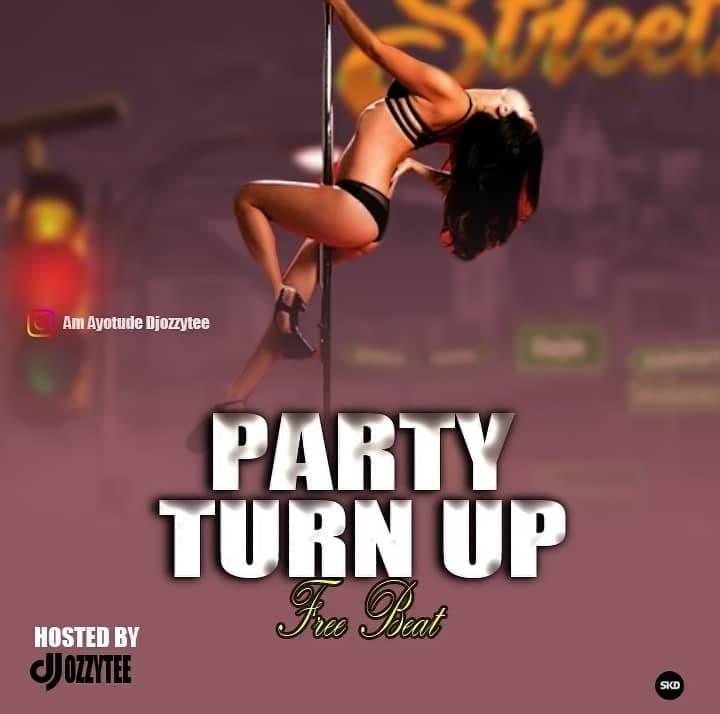 Free Beat DjOzzytee Party Turn Up Beat