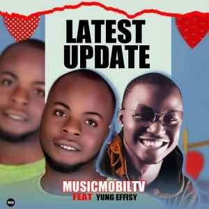 Musicmobiltv x Yung Effizy – Latest Update