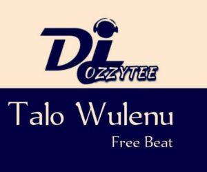 Free Beat DJ Ozzytee Talo Wulenu Beat