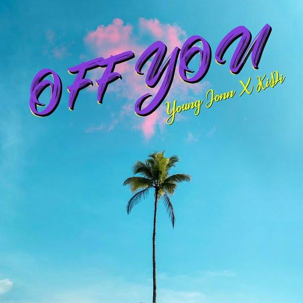 Young John Off You Ft KiDi