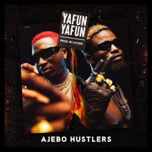 Ajebo Hustlers – Yanfu Yanfu