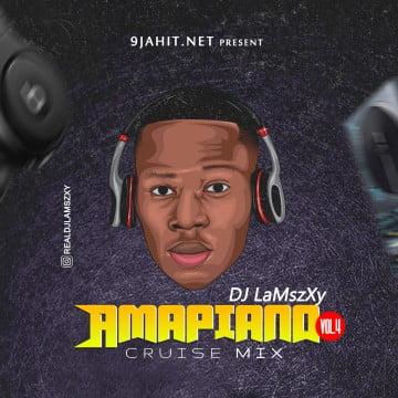 [Mixtape] Dj LaMszXy – Amapiano Cruise Mix Vol. 4