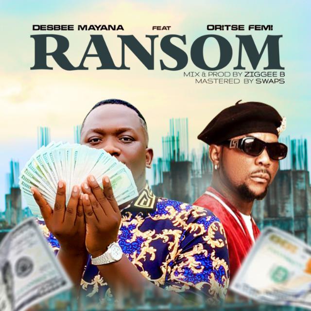 MP3: Desbee Mayana Ft. Oritse Femi – Ransom