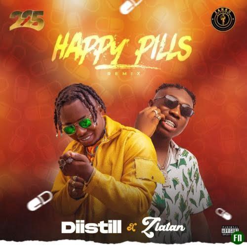 Diistill Ft. Zlatan – Happy Pills