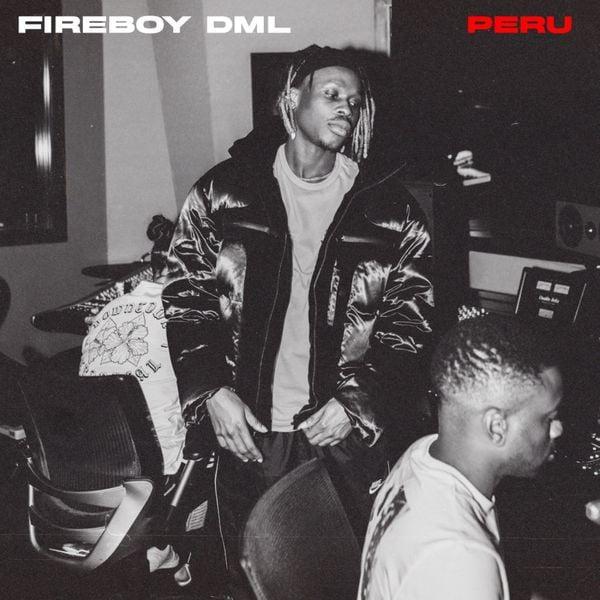 [Music] Fireboy DML - Peru