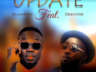 [Music] Blaakstar Ft Deewone - Update