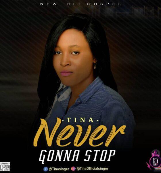 MP3: Tina — Never Gonna Stop