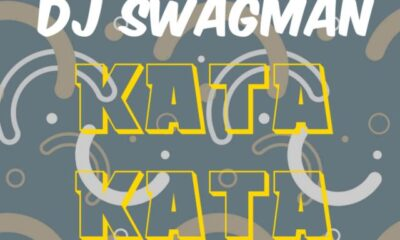 [Music] Dj Swagman – Kata Kata