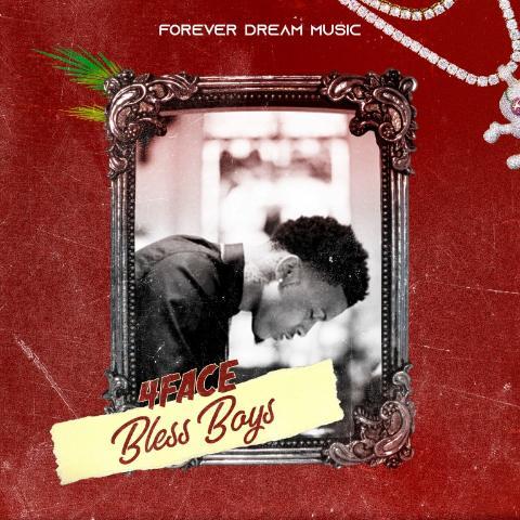 4Face – Bless Boys