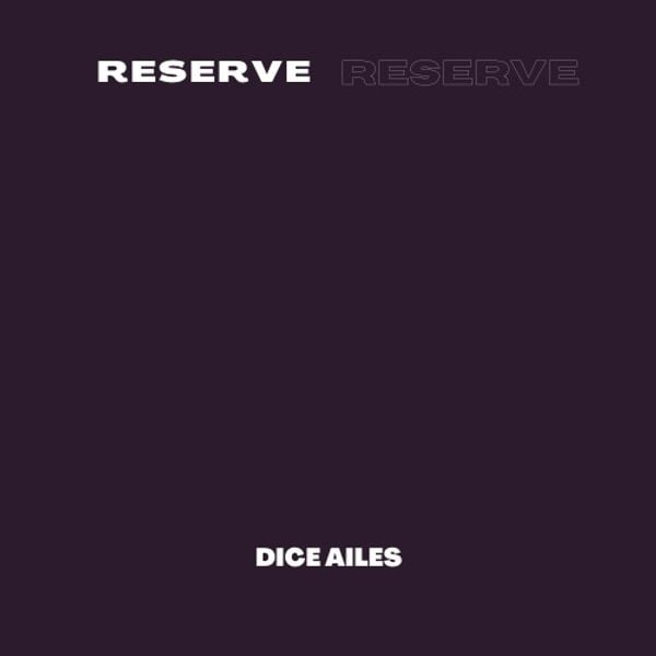 [Music] Dice Ailes – Reserve