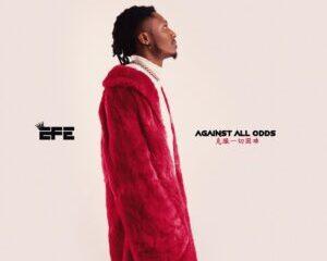 Efe – Against All Odds