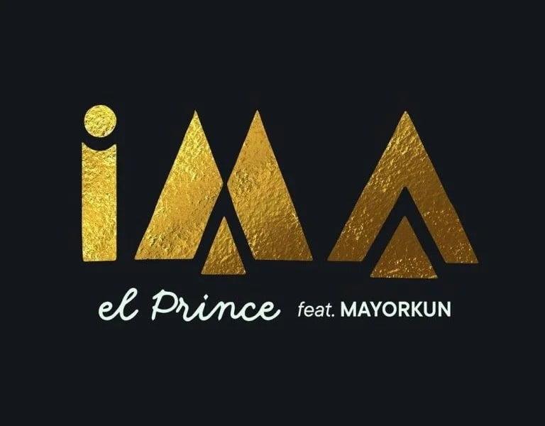 El Prince Ft. Mayorkun - IMA