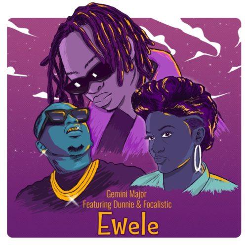 Gemini Major Ewele ft. Dunnie