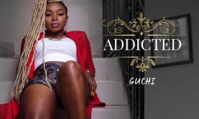 [Music] Guchi – Addicted