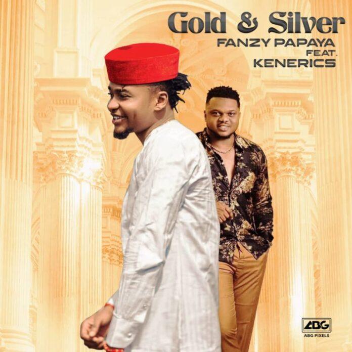 Fanzy Papaya – Gold & Silver ft. Ken Erics