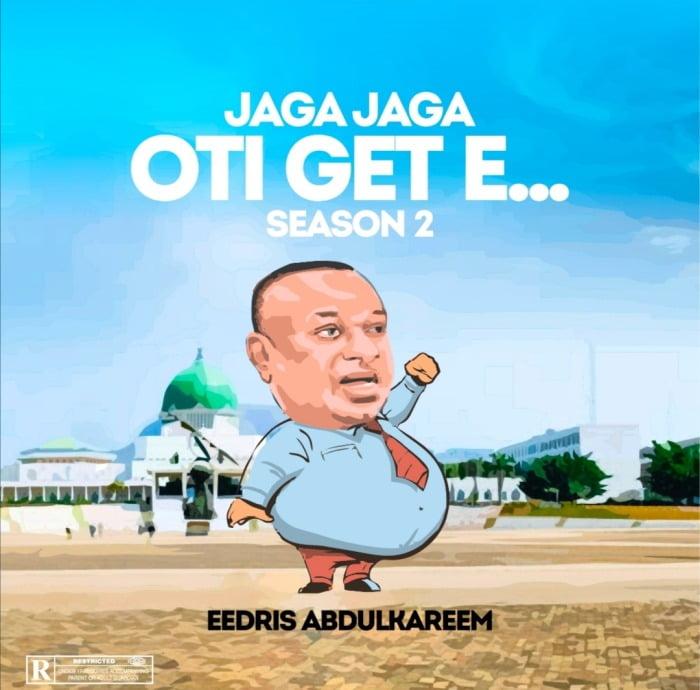 Eadris Abdulkareem - Jaga Jaga Oti Get E 2