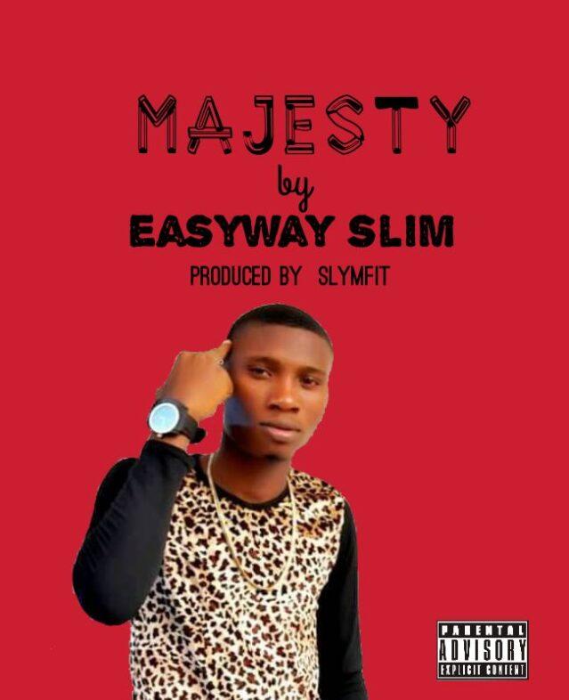 Easyway Slim – Majesty (Prod By Slymfit)