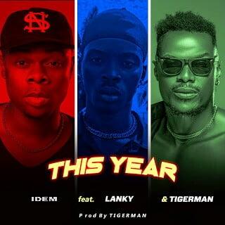 Idem Ft Lanky & Tigerman - This Year