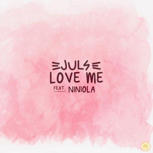 Juls Ft. Niniola – Love Me