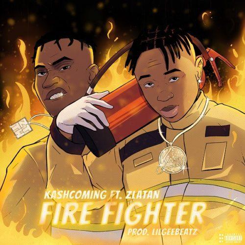 Kashcoming Ft. Zlatan - Firefighter