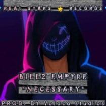 [Music] BILLZ Empyre – Necessary