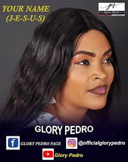 Glory Pedro – Your Name (JESUS)