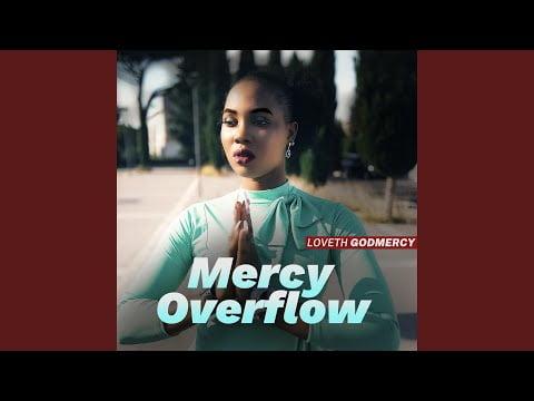 Loveth Mercy – Mercy Overflow