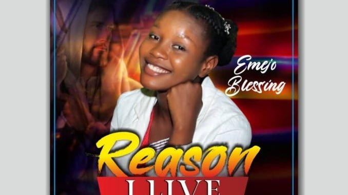 Emejo Blessing - Reason I Live
