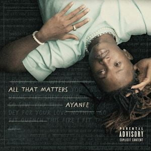 Ayanfe - All That Matters EP