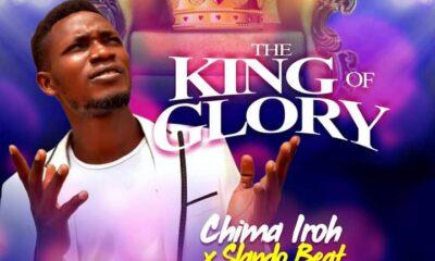 Chima Iroh Ft. Slando Beat – The King of Glory