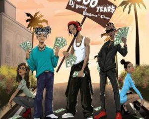 DJ Yankee – 100 Years ft. Blaqbonez & Cheque