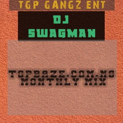 Dj Swagman - Tgpbaze Monthly Mix