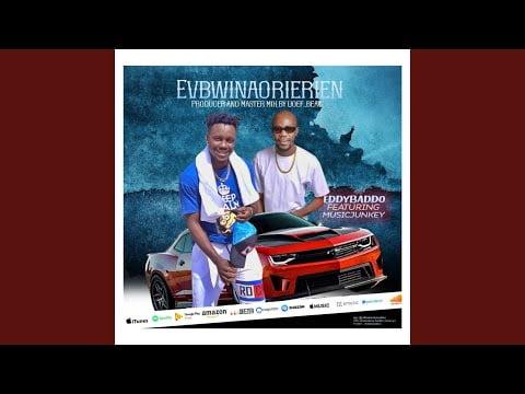 Eddybaddo ft. Musicjunkey - Evbwinaorierien