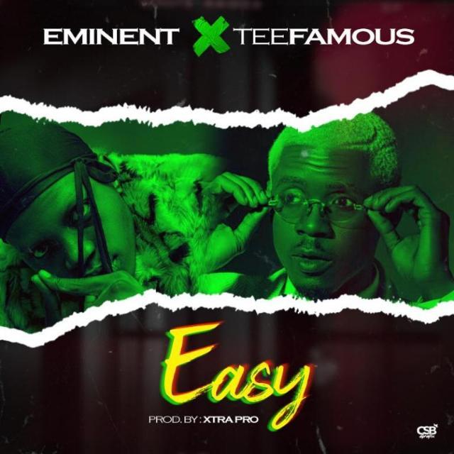 Eminent Ft. Teefamous – Easy