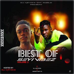 Mixtape: Dj Hayzed – Best Of Seyi Vibez Vol.2