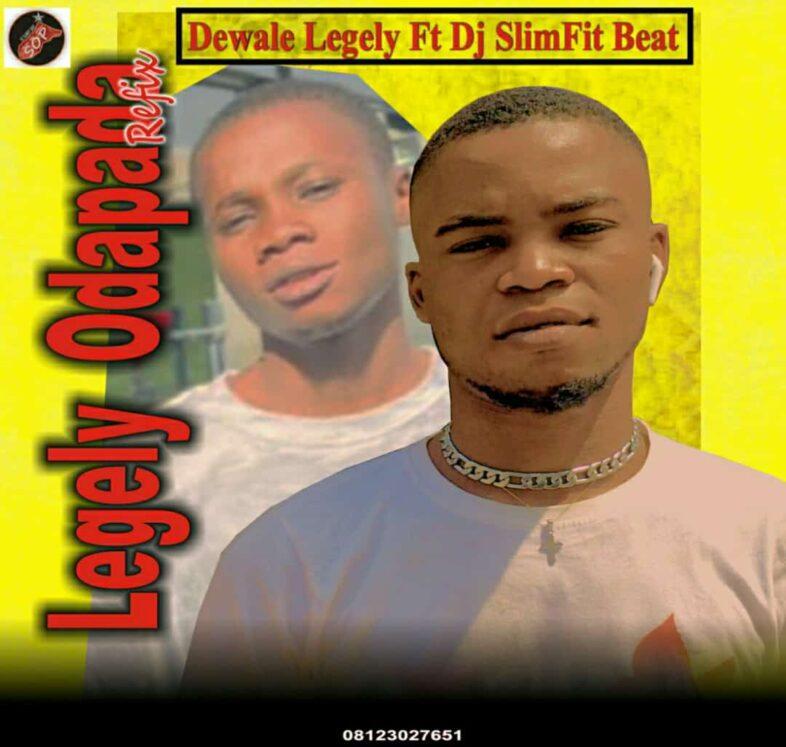 Dj Slimfit Ft. Dewale – Legaly Odepada Refix