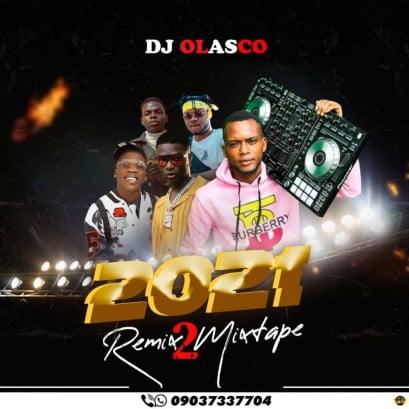 Mixtape: Dj Olasco – Remix 2 Mix Mp3 Download