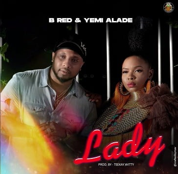 B Red Ft. Yemi Alade - Lady