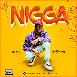 Download Big Mike – Nigga