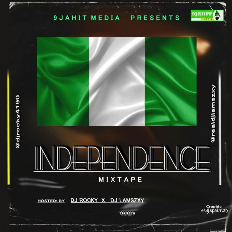 Dj Rocky Ft. Dj LaMszXy – Independence Mixtape
