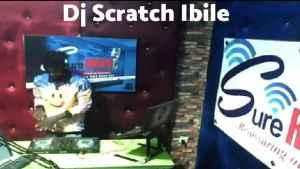 Dj Scratch Ibile – Sure Radio Mix