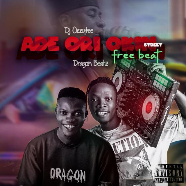 Dj Ozzytee ft. Dragon Beatz X Wasiu Ayinde K1 – Ade Ori Okin Beat