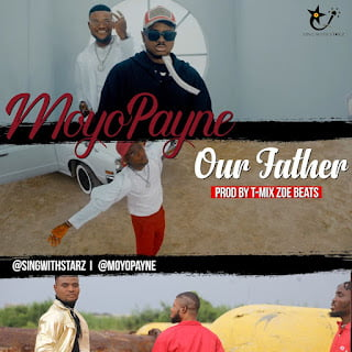 Video: Moyo Payne – Our Father