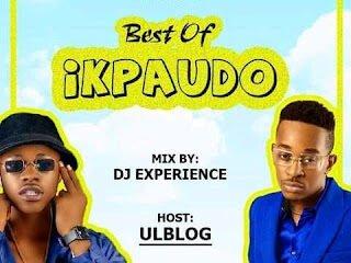 DJ Experience - Best Of IkpaUdo Mix