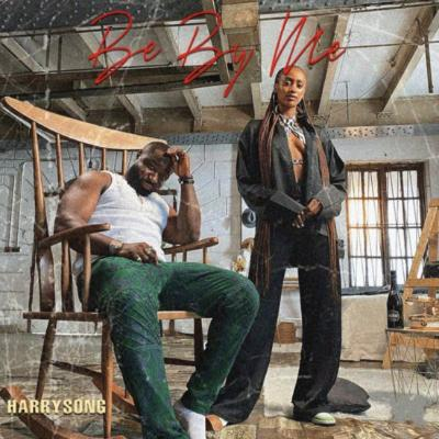 Harrysong – Be By Me